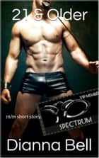 21 & Older M/M Short Story ebook by Dianna Bell