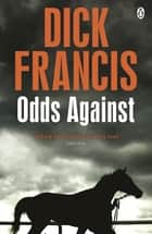 Odds Against ebook by Dick Francis