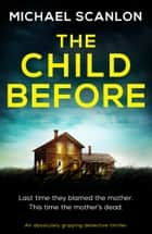 The Child Before - An absolutely gripping detective thriller ebook by