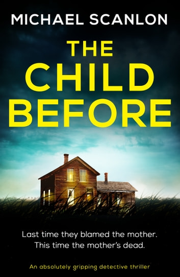 The Child Before - An absolutely gripping detective thriller ebook by Michael Scanlon