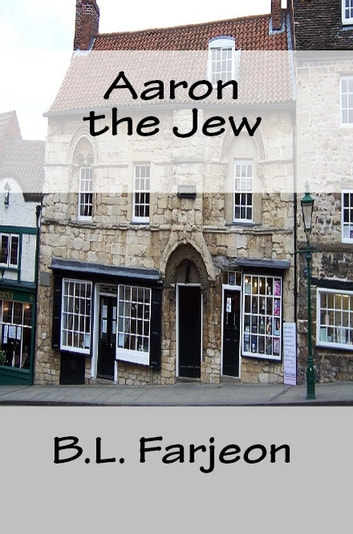 Aaron the Jew ebook by B.L. Farjeon