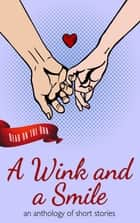 A Wink and a Smile ebook by Laurie Axinn Gienapp, Catherine Valenti, Sally Basmajian,...