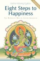 The four noble truths ebook by geshe tashi tsering 9780861719648 eight steps to happiness the buddhist way of loving kindness ebook by geshe kelsang gyatso fandeluxe Gallery