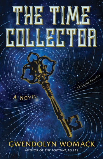 The Time Collector - A Novel ebook by Gwendolyn Womack