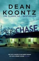 Chase - A chilling tale of psychological suspense ebook by Dean Koontz