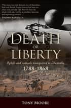 Death or Liberty ebook by Tony Moore