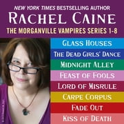 The Morganville Vampires: Books 1-8 ebook by Rachel Caine