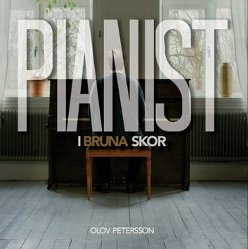 Pianist i bruna skor ebook by Olov Petersson