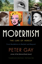 Modernism: The Lure of Heresy ebook by Peter Gay