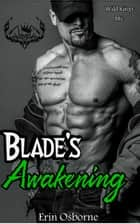 Blade's Awakening - Wild Kings MC, #5 ebook by Erin Osborne
