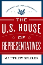 The U.S. House of Representatives, Fundamentals of American Government