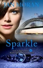 Sparkle - (A Love, California Series Novel, Book 6) ebook by Jan Moran