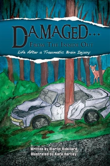 Damaged…From The Inside Out ebook by Martin Robillard
