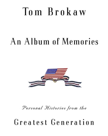 greatest generations tom brokaw Tom brokaw: pearl harbor is the birthplace of 'greatest generation' on dec 7, 1941, a surprise japanese attack on pearl harbor stunned military commanders.