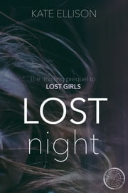 Lost Night - a Lost Girls short story prequel ebook by Kate Ellison