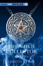 The Witch Collector Part II ebook by Loretta Nyhan