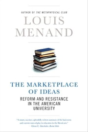 The Marketplace of Ideas: Reform and Resistance in the American University (Issues of Our Time) ebook by Louis Menand