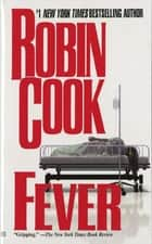 Fever ebook by Robin Cook