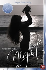 Catch of the Night - When women evolve faster to the aquatic environment of a new world, drastic mating methods are required ebook by Roger Frank Selby