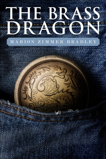 The Brass Dragon ebook by Marion Zimmer Bradley