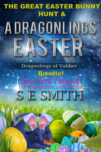 A Dragonlings' Easter - Including a bonus novella! ebook by S.E. Smith