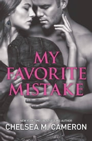 My Favorite Mistake ebook by Chelsea M. Cameron