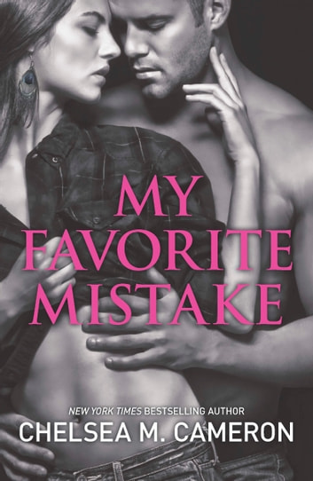 My Favorite Mistake Ebook By Chelsea M Cameron 9781460318102