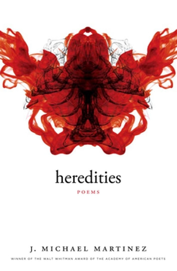 Heredities - Poems ebook by J. Michael Martinez