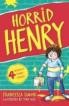 Horrid Henry - Book 1 ebook by Francesca Simon, Tony Ross