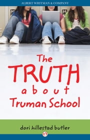 The Truth about Truman School ebook by Dori Hillestad Butler