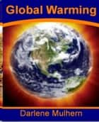Global Warming ebook by Darlene Mulhern