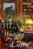 Waiting for the Laird ebook by Willa  Blair