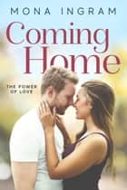 Coming Home ebook by Mona Ingram