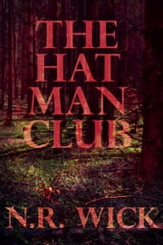 The Hat Man Club ebook by N.R. Wick
