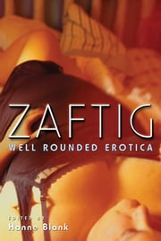 Zaftig - Well Rounded Erotica ebook by Hanne Blank