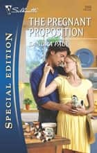 The Pregnant Proposition ebook by Sandra Paul