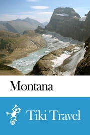 Montana (USA) Travel Guide - Tiki Travel ebook by Tiki Travel