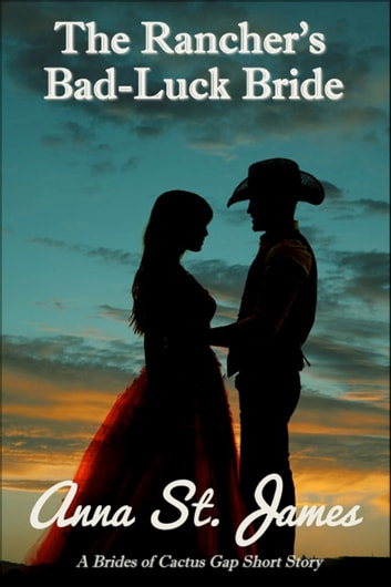 The Rancher's Bad-Luck Bride ebook by Anna St. James