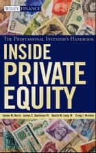Inside Private Equity - The Professional Investor's Handbook ebook by James M. Kocis, James C. Bachman IV, Austin M. Long III,...
