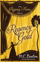 Regency Gold ebook by M.C. Beaton