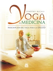 YOGA y MEDICINA - Prescripción del yoga para la salud ebook by Kobo.Web.Store.Products.Fields.ContributorFieldViewModel