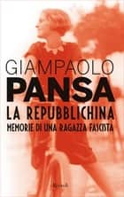 La Repubblichina eBook by Giampaolo Pansa