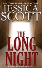 The Long Night - A Novel of Suspense ebook by Jessica Scott