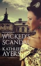 Wicked's Scandal - The Wickeds, #1 電子書 by Kathleen Ayers