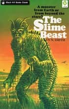 The Slime Beast ebook by Guy N Smith