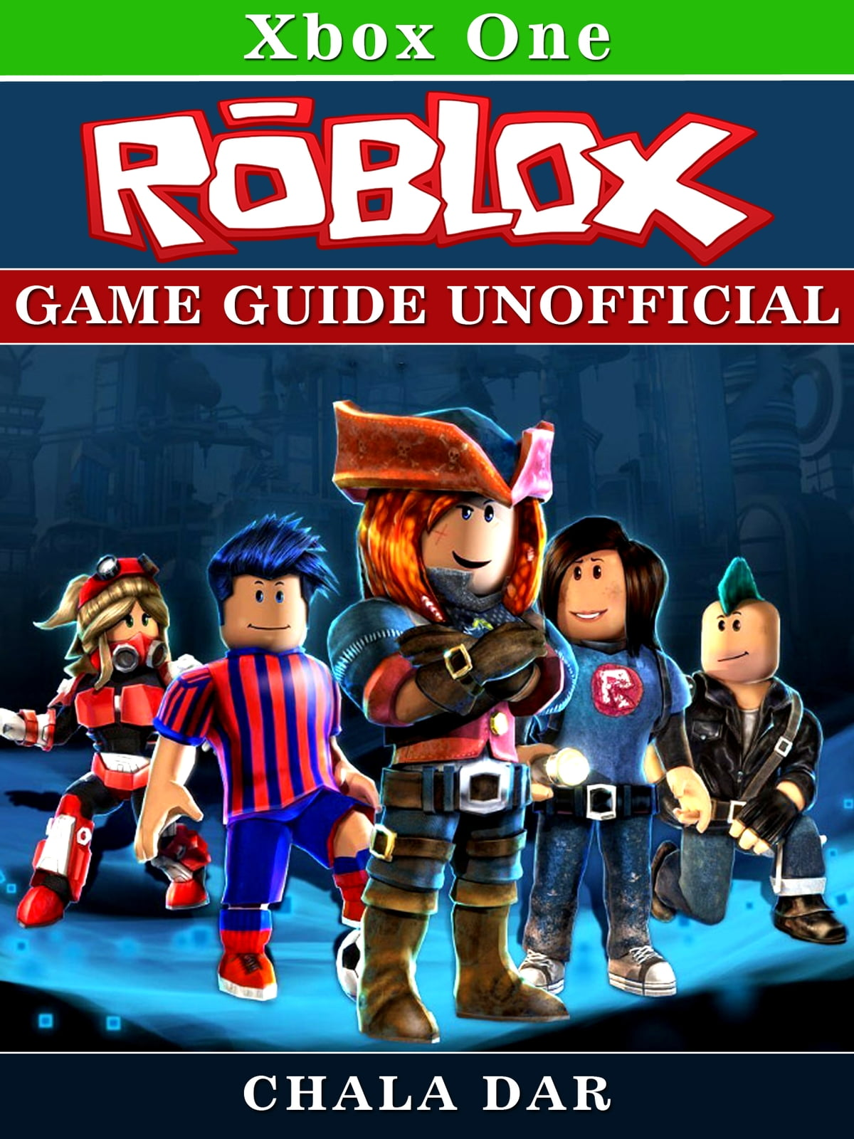 Roblox Xbox One Game Guide Unofficial Ebook By Chala Dar Rakuten Kobo - roblox game card for nintendo switch