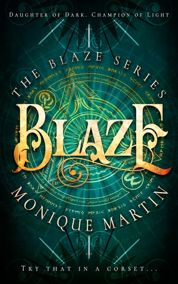Blaze - The Blaze Series, Book 1 電子書 by Monique Martin