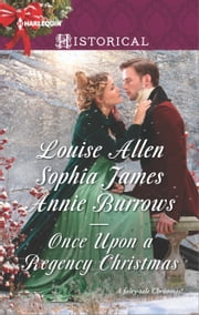 Once Upon a Regency Christmas - On a Winter's Eve\Marriage Made at Christmas\Cinderella's Perfect Christmas ebook by Louise Allen,Sophia James,Annie Burrows