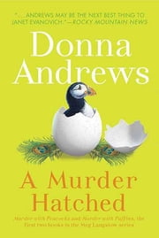 A Murder Hatched - Murder with Peacocks and Murder with Puffins, the First Two Books in the Meg Langslow Series ebook by Donna Andrews