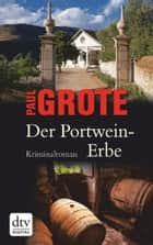 Der Portwein-Erbe - Kriminalroman ebook by Paul Grote